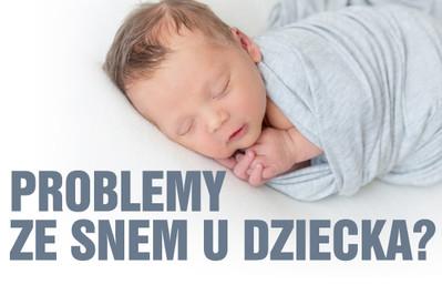 Problemy ze snem u dziecka - SPRAWDZONE SPOSOBY