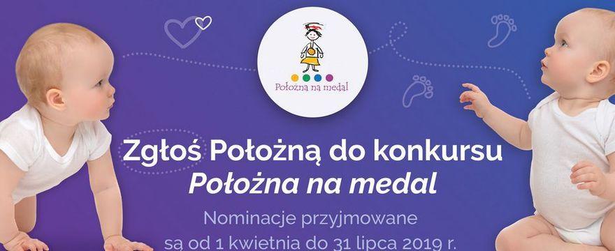 """Wystartowała 6 edycja kampanii i konkursu """"Położna na medal"""""""