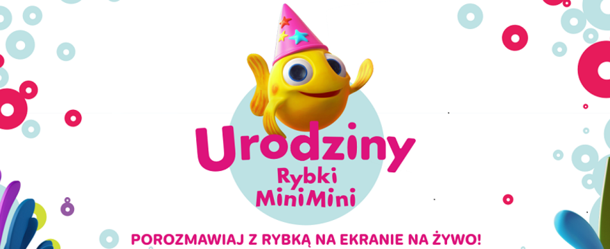 Kto powiedział, że urodziny trwają 1 dzień? Rybka MiniMini przedłuża świętowanie swoich urodzin!